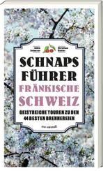 Schnaps-Führer Fränkische Schweiz