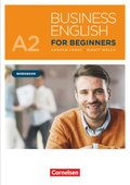 Business English for Beginners, New Edition 2017: Workbook; A2