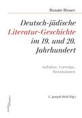 Deutsch-jüdische Literatur-Geschichte im 19. und 20. Jahrhundert