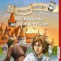 Mission History - Drei Ratekrimis aus dem Mittelalter, 6 Audio-CDs