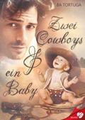 Zwei Cowboys & ein Baby