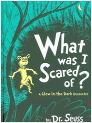 What Was I Scared Of?