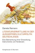 Literaturvermittlung in der Auswärtigen Kulturpolitik Deutschlands