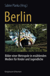 Berlin: Recent Images of a Metropolis in Narrative Media for Children and Young Adults