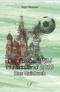 Die Fußball WM 2018 in Russland