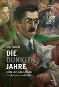 Die dunklen Jahre - Kiels Sozialdemokratie im Nationalsozialismus