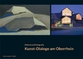 Malerei und Fotografie Kunst-Dialoge am Oberrhein