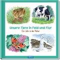 Unsere Tiere in Feld und Flur