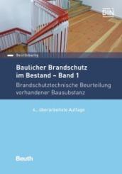 Baulicher Brandschutz im Bestand: Brandschutztechnische Beurteilung vorhandener Bausubstanz; .1