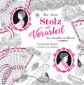 Stolz und Vorurteil - Das Ausmalbuch zum Klassiker von Jane Austen