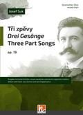 Tri zpevy/Drei Gesänge/Three Part Songs op.19, für gemischten Chor