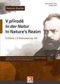 V prírode/ In der Natur / In Nature's Realm op. 63, 5 Chöre für gemischte Stimmen