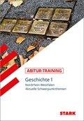 Abitur-Training - Geschichte Nordrhein-Westfalen - Bd.1
