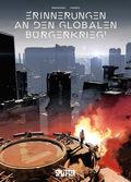 Erinnerungen an den globalen Bürgerkrieg - Nach dem Menschen - Bd.1
