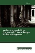Verfassungsrechtliche Fragen zu 5 Vorarlberger Sittenpolizeigesetz
