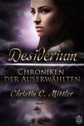 Chroniken der Auserwählten - Desiderium