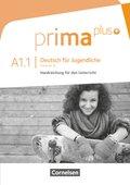 Prima plus - Deutsch für Jugendliche: Handreichung für den Unterricht; .A1.1