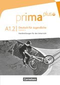 Prima plus - Deutsch für Jugendliche: Handreichung für den Unterricht; .A1.2