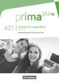 Prima plus - Deutsch für Jugendliche: Handreichung für den Unterricht; .A2.1