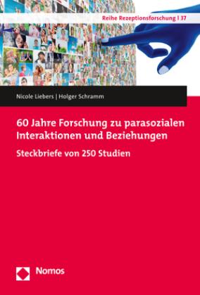 60 Jahre Forschung zu parasozialen Interaktionen und Beziehungen