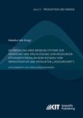 Entwicklung eines mobilen Systems zur Erfassung und Erschließung von Ressourceneffizienzpotenzialen beim Rückbau von Inf