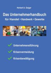 Das Unternehmerhandbuch für Handel, Handwerk, Gewerbe