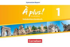 À plus! Nouvelle édition, Ausgabe Bayern: 6. Jahrgangsstufe, Vokabeltaschenbuch; Bd.1