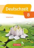 Deutschzeit, Allgemeine Ausgabe: 8. Schuljahr, Arbeitsheft mit Lösungen