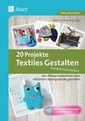 20 Projekte Textiles Gestalten kompetenzorientiert, m. CD-ROM