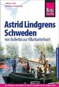 Reise Know-How Astrid Lindgrens Schweden - von Bullerbü zur Villa Kunterbunt