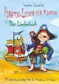 Piraten-Lieder für Kinder - 20 abenteuerlustige Lieder für Kinder von 3-9 Jahren, Liederbuch