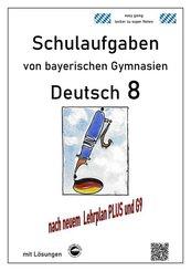 Deutsch 8, Schulaufgaben von bayerischen Gymnasien mit Lösungen