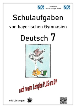 Deutsch 7, Schulaufgaben von bayerischen Gymnasien mit Lösungen