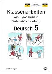 Deutsch 5, Klassenarbeiten von Gymnasien in Baden-Württemberg mit Lösungen