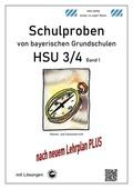 Schulproben von bayerischen Grundschulen - HSU 3/4 mit Lösungen - Bd.1
