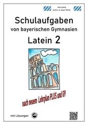Latein 2, Schulaufgaben von bayerischen Gymnasien mit Lösungen