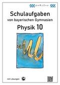 Physik 10, Schulaufgaben von bayerischen Gymnasien mit Lösungen