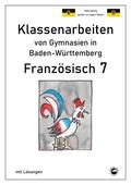 Französisch 7 (nach À plus! 2) Klassenarbeiten von Gymnasien in Baden-Württemberg
