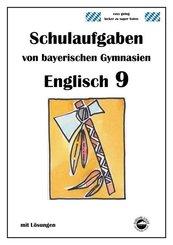 Englisch 9 (nach English G Bd. 5) Schulaufgaben von bayerischen Gymnasien mit Lösungen