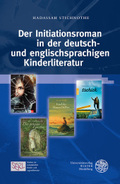 Der Initiationsroman in der deutsch- und englischsprachigen Kinderliteratur