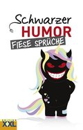 Schwarzer Humor - Fiese Sprüche