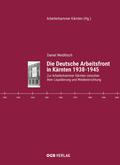 Die Deutsche Arbeitsfront in Kärnten 1938-1945