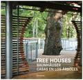 Tree Houses; Baumhäuser / Casas en los arboles