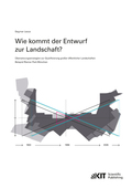 Wie kommt der Entwurf zur Landschaft? Übersetzungsstrategien zur Qualifizierung großer öffentlicher Landschaften - Beisp