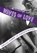 Waves of Love ... Endless Summer: 20 Kurzgeschichten