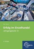 Erfolg im Einzelhandel, Ausgabe Bayern: Jahrgangsstufe 12 - Lernfelder 11, 13, 14