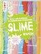 Das grandios glibberigglitschige Slime-Buch