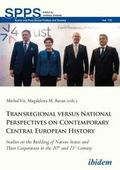 Transregional versus National Perspectives on Contemporary Central European History