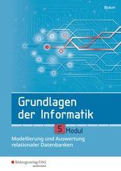 Grundlagen der Informatik - Modul 5: Modellierung und Auswertung relationaler Datenbanken