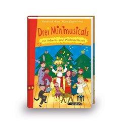 Drei Minimusicals zur Advents- und Weihnachtszeit